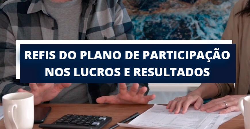 Dicas para aderir ou não ao Refis do plano de participação nos lucros e resultados